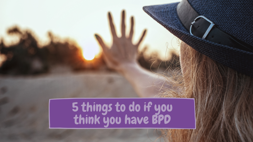 Just A Square Peg - 5 things to do if you think you have BPD