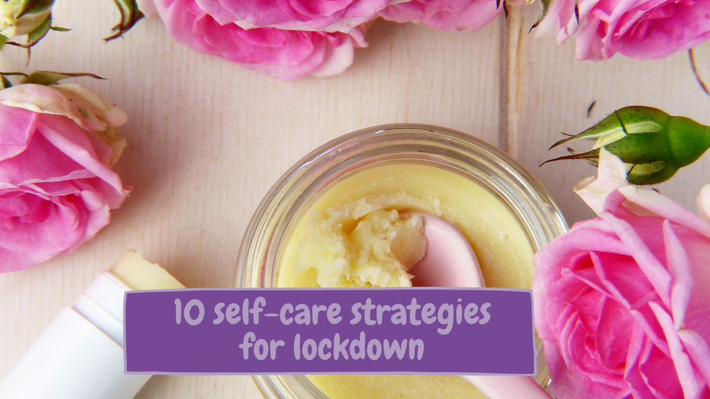 Just A Square Peg - 10 self-care strategies for lockdown