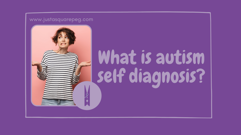 What is autism self diagnosis?